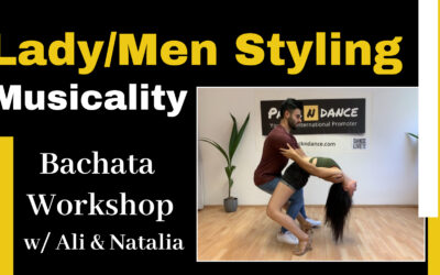 Saturday 07.11 – 16:00-18:15 Bachata Lady & Men Styling Musicality Workshops w/ Ali and Natalia